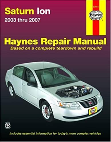 saturn ion 2003 2007 automotive repair manual haynes rh amazon com 2006 Saturn Ion 4 Door 2007 Saturn Ion Fuse Box Diagram