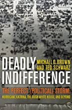 Deadly Indifference: The Perfect (Political) Storm: Hurricane Katrina, The Bush White House, and Beyond