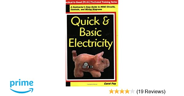 quick & basic electricity : a contractor's easy guide to hvac circuits,  controls, and wiring diagrams (practical is good (p i g ) technical training