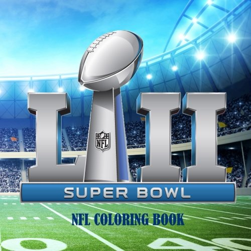 Super Bowl LII - 52: Souvenir 2018 SUPER BOWL football coloring book with all 32 NFL logos to color. Great gift / present for those young football fanatics.