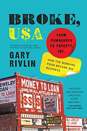Broke, USA: From Pawnshops to Poverty, Inc.8212;How the Working Poor Became Big Business