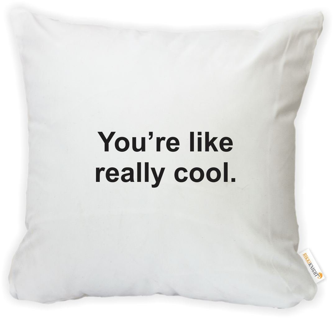 Rikki Knight 16 x 16 inch Rikki KnightYoure Like Really Cool Microfiber Throw Pillow Cushion Square with Hidden Zipper Insert Included Printed in The USA