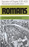 Romans: An Exposition of Chapters 3.20-4.25 Atonement and Justification (Romans Series) (Romans (Banner of Truth))