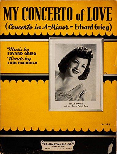 1942 - Calumet Music Co - My Concerto Of Love - Sheet Music - By Edvard Grieg & Earl Haubrich - Photo: Dolly Dawn & her Dawn Patrol Boys - -
