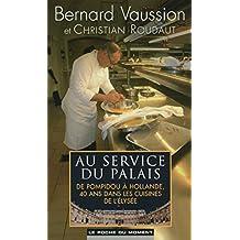Au service du Palais: De Pompidou à Hollande, 40 ans dans les cuisines de l'Élysée