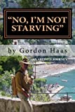 No, I'm Not Starving, Gordon Haas, 0615581854
