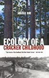 Ecology of a Cracker Childhood (The World As Home), Janisse Ray, 1571312471