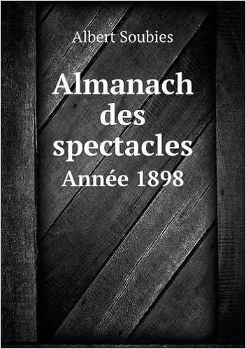 Téléchargement Almanach Des Spectacles Annee 1898 pdf epub