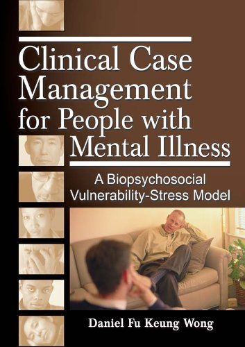 Clinical Case Management for People with Mental Illness: A Biopsychosocial Vulnerability-Stress Model (Haworth Social Work in Health Care)