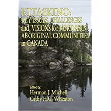 KITASKINO: Key Issues, Challenges and Visions for Northern Aboriginal Communities in Canada