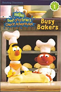 Busy Bakers - Bert and Ernie's Great Adventures Chapter bk 1 Billy Aronson Kathryn Knight