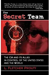 Secret Team: The CIA and Its Allies in Control of the United States and the World by L. Fletcher Prouty (2008-04-17)