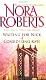 Waiting for Nick and Considering Kate, Nora Roberts, 037328568X