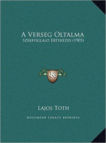 A Verseg Oltalma: Szekfoglalo Ertekezes (1905)
