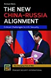 img - for The New China-Russia Alignment: Critical Challenges to U.S. Security (Praeger Security International) book / textbook / text book
