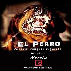 El Perro [The Dog]