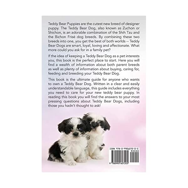 Teddy Bear Puppies, Teddy Bear Dogs! Facts and Information. the Complete Owner's Guide to the Dogs That Look Like Teddy Bears: Teddy Bear Dogs, Shicho 1