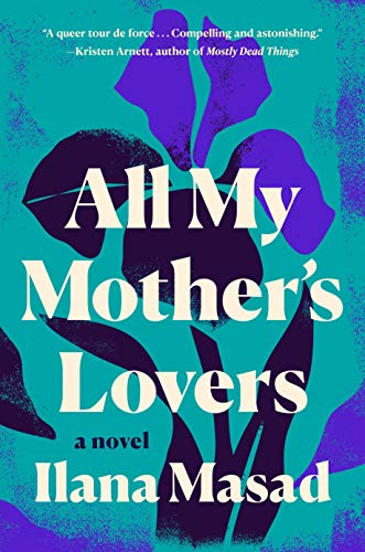 Book Cover: All My Mother's Lovers: A Novel