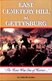 "East Cemetery Hill at Gettysburg ""The Hour Was One of Horror"" by John M. Archer front cover"