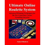 Ultimate Online Roulette System: Advanced Winning Techniques for the Tax Conscious Casino Gambling Investor