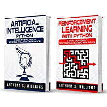 Machine Learning Python: 2 Manuscripts - Artificial Intelligence Python and Reinforcement Learning with Python Audiobook by Anthony Williams Narrated by William Bahl