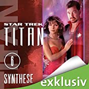 Synthese (Star Trek: Titan 6) | James Swallow