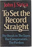 Front cover for the book To Set the Record Straight: The Break-In, the Tapes, the Conspirators, the Pardon by John J. Sirica