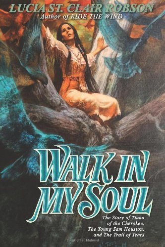 (Walk in My Soul by Lucia St. Clair Robson (2013-10-31))
