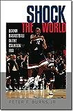 Shock the World: UConn Basketball in the Calhoun Era