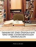 Immunität Und Disposition Und Ihre Experimentellen Grundlagen, Martin Jacoby, 1141612887