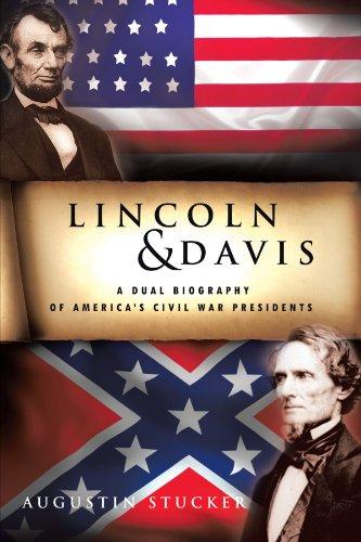 Lincoln & Davis: A Dual Biography of America