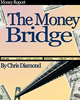 The Money Bridge - How To Fill The Gaps Between Financial Struggle And Financial Freedom? by [Diamond, Chris]