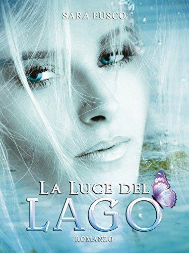 La Luce del Lago (Vol. 2) (Italian Edition)