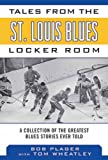 Tales from the St. Louis Blues Locker Room, Bob Plager, 1613214014