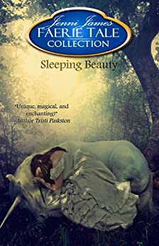 Sleeping Beauty (Faerie Tale Collection Book 2) by [James, Jenni]