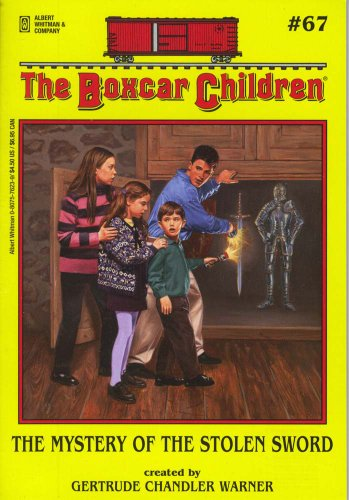 The Mystery of the Stolen Sword - Book #67 of the Boxcar Children