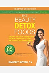 The Beauty Detox Foods: Discover the Top 50 Superfoods That Will Transform Your Body and Reveal a More Beautiful You Kindle Edition