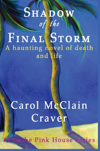 shadow-of-the-final-storm-a-haunting-novel-of-death-and-life-pink-house-series-volume-1