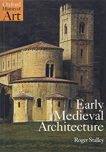 Early Medieval Architecture (Oxford History of Art) -