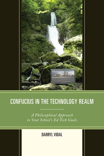 Confucius in the Technology Realm: A Philosophical Approach to your Schools Ed Tech Goals