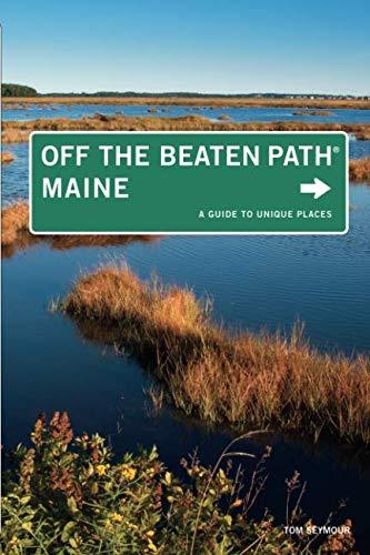MAINE OFF THE BEATEN PATH 9ED (Off the Beaten Path Series) (Off The Beaten Path Vacations United States)