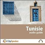 Tunisie (Audio Guide CitySpeaker)   Marlène Duroux,Olivier Maisonneuve