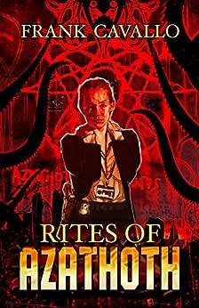 Rites of Azathoth by [Cavallo, Frank]