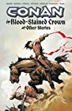 Conan: The Blood-Stained Crown & Other Stories (Conan (Dark Horse Unnumbered))