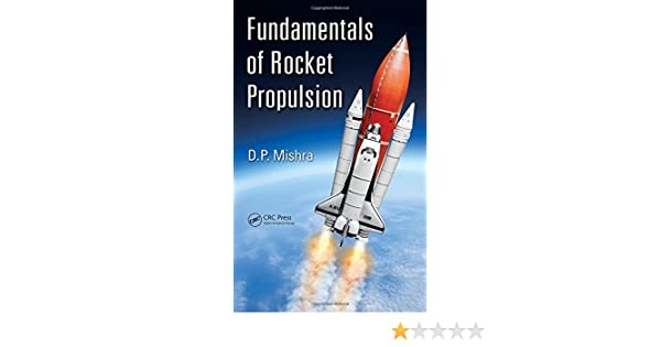Fundamentals of Rocket Propulsion: DP Mishra: 9781498785358: Amazon.com: Books
