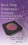 Real-Time Embedded Systems: Open-Source Operating Systems Perspective