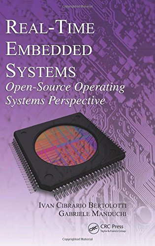 Real-Time Embedded Systems: Open-Source Operating Systems Perspective by CRC Press