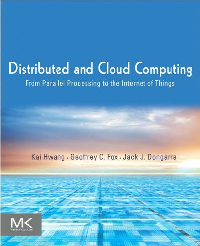 Download Distributed and Cloud Computing: From Parallel Processing to the Internet of Things Pdf