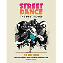 Street Dance: The Best Moves