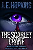 The Scarlet Crane: A Supernatural Thriller—The Desperate Magic Series, Book One